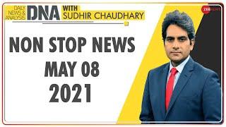 DNA: Non Stop News; May 08, 2021 | Sudhir Chaudhary Show | Hindi News | Nonstop News | Fast News