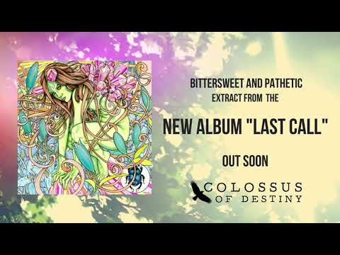 Colossus of Destiny - Bittersweet and Pathetic