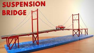 Making a Suspension Bridge Model!