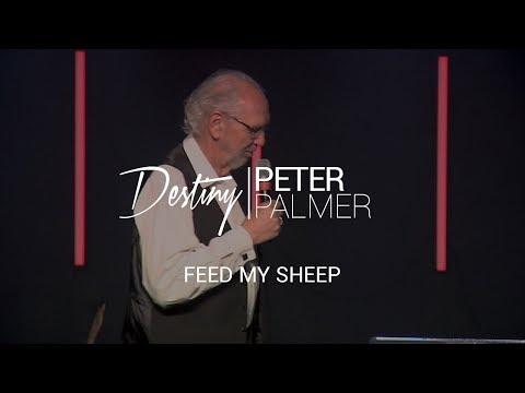 Feed My Sheep - Pastor Peter Palmer