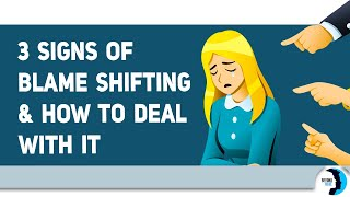 The 3 Signs of Blame Shifting And How To Deal With It