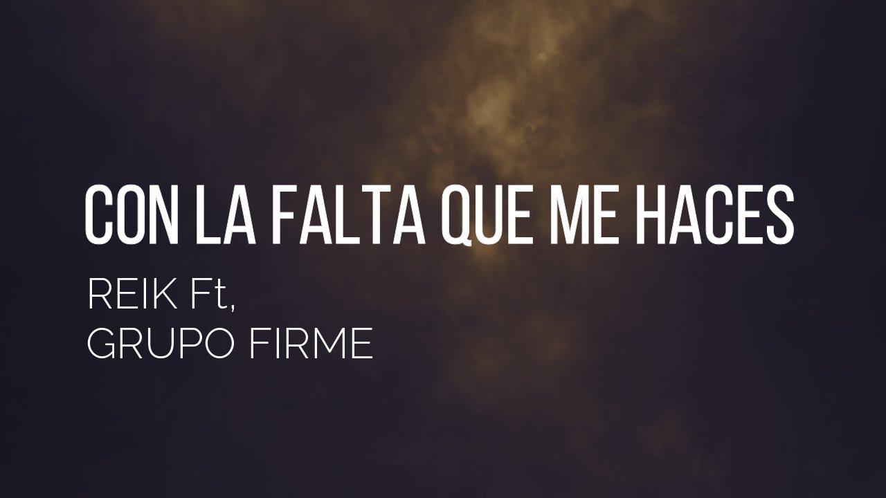 Con La Falta Que Me Haces -  Reik ft, Grupo Firme (Letra)(Lyrics)