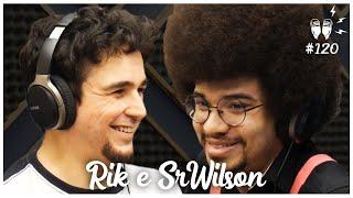 RIK E SR WILSON - Flow Podcast #120