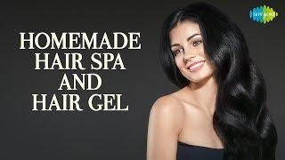 Homemade Hair Spa and Hair Gel घरपे करें हेयर स्पा और बनाये हेयर जेल