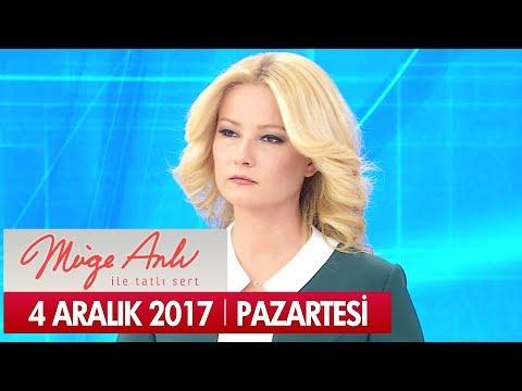 Müge Anlı ile Tatlı Sert 4 Aralık 2017 - Tek Parça