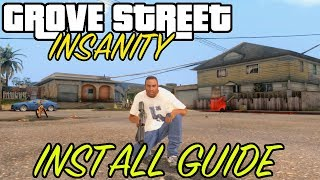 How to install GROVE STREET INSANITY for GTA San Andreas