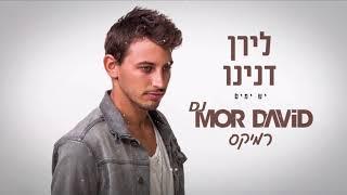 🔥🔥🔥 לירן דנינו - יש ימים - מור דוד רמיקס - MOR DAVID Remix
