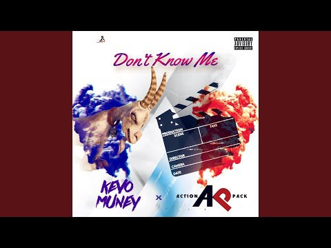 Don't Know Me (feat. Action Pack)