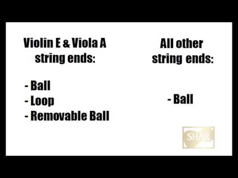 Removable Ball ends on Violin E strings and Viola A strings.