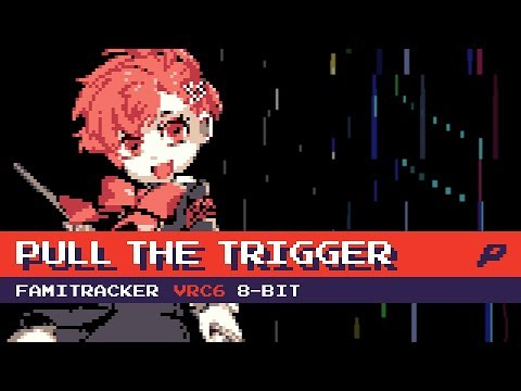 Pull The Trigger [8-Bit; VRC6] - Persona Q2
