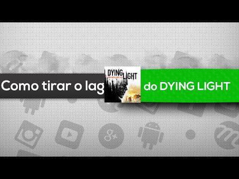 Como tirar o lag do Dying Light (steam e pirata)