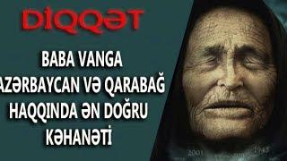 Vanga Azərbaycan Qarabağ Haqqında ƏN Düzgün KƏHANƏT