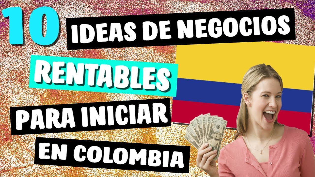 ✓ 10 Ideas de Negocios MAS Rentables en Colombia este 2018   YouTube
