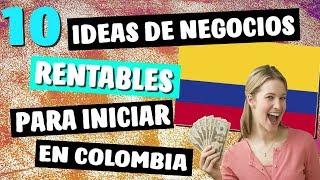 ✔ 10 Ideas de Negocios MAS Rentables en Colombia este 2018