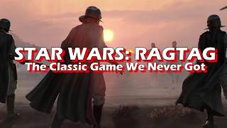Star Wars: Ragtag - The Classic Game We Ever Got