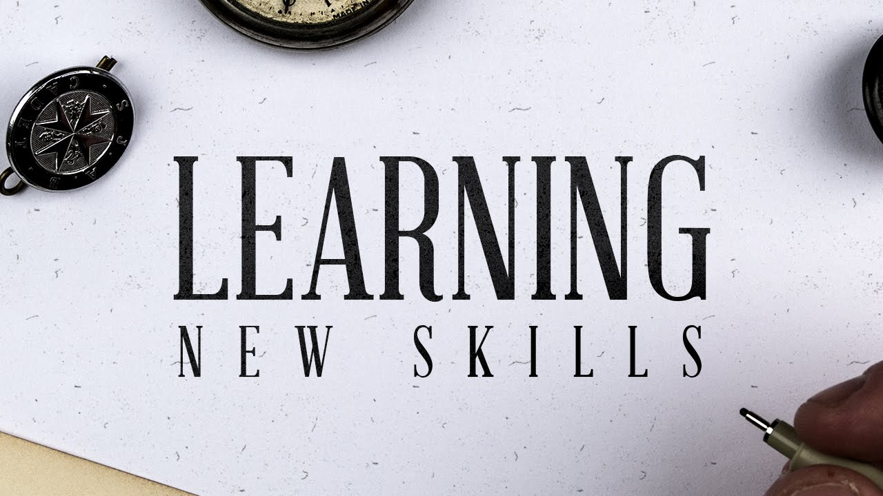 How To Learn New Skills  Youtube