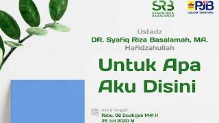 Download Lagu Untuk Apa Aku Disini - Ustadz Dr Syafiq Riza Basalamah MA mp3