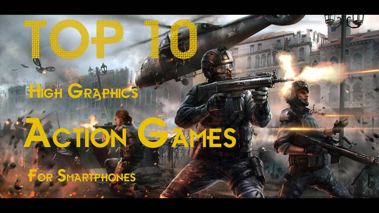 2017 Top 10 Action High Graphics Hd Games For Android And