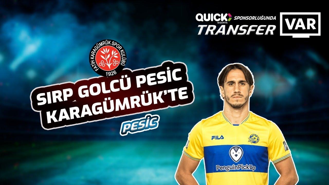 Sırp Golcü Pesic Karagümrük'te #TransferVAR'da...