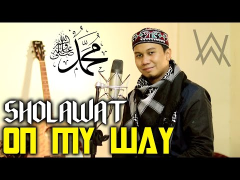 ON MY WAY Versi SHOLAWAT - Cover Alan Walker Ft Sabrina Carpenter