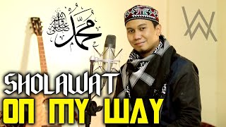 On My Way Versi Sholawat  Cover Alan Walker