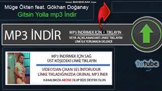 Müge Ökten feat. Gökhan Doğanay - Gitsin Yolla indir, Totube Mp3 İndir