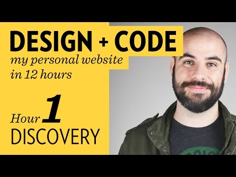 Design + Code my Personal Website in 12 hours – Hour 1: Discovery