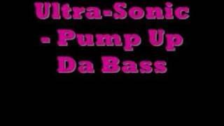 Ultra-Sonic - Pump Up Da Bass