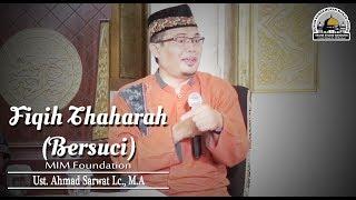 "Fiqih Thaharah ""Bersuci"" (MIM Foundation) - Ust. Ahmad Sarwat Lc., M.A"