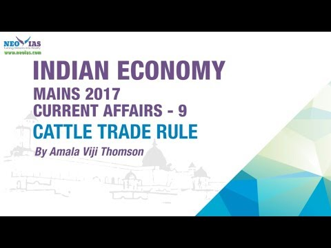 CATTLE TRADE RULES | UPSC CIVIL SERVICES MAINS 2017 | Current Affairs for ias | Indian Economy