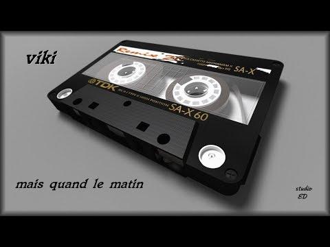 viki  (cover)  mais quand le matin     Claude François