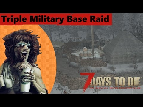 05 Triple Military Base Raid – 7 Days to Die Gameplay on the Patreon Server