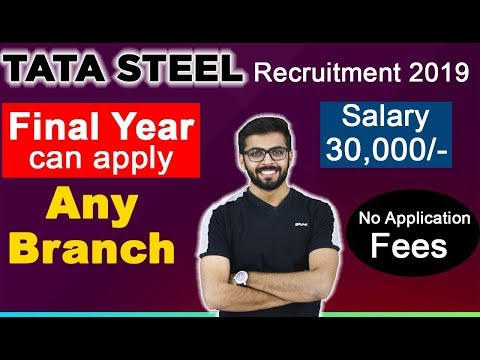 TATA STEEL Recruitment 2019 | Final Year Can Apply | Any Branch And No Application Fee | Latest Jobs