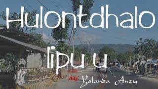 Lagu Daerah (Gorontalo)'HULONDTHALO LIPU'U Yolanda Anzu M.