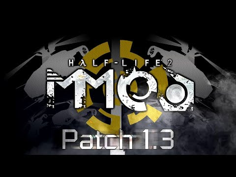 [ Half-Life 2 : MMod ] Patch 1.3 Release Trailer