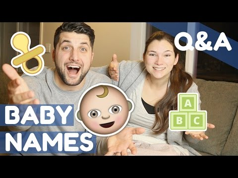 BABY NAMES! | Q&A