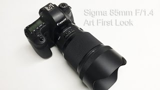 sigma 85mm f 1 4 art canon first look