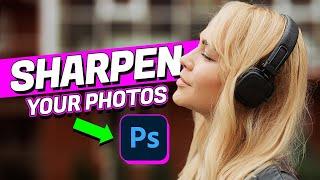 2 Powerful Ways To SHARPEN Photos! Photoshop Tutorial