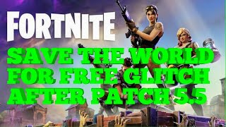 Fortnite Save the World for Free Glitch (After Patch 4.5)