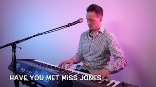 Robbie Williams - Have You Met Miss Jones - Vocal and Piano Cover