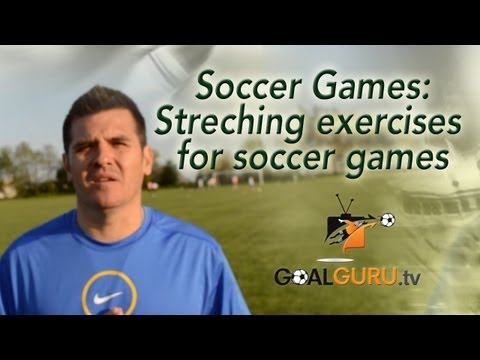 Tips for Soccer: Soccer Stretching Exercises before and after soccer games
