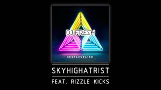 DJ Fresh ft. Rizzle Kicks - Skyhighatrist [Audio Clip]