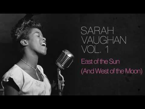 Sarah Vaughan - East of the Sun (And West of the Moon) mp3