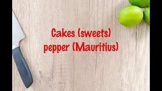 How to cook - Cakes (sweets) pepper (Mauritius)