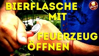 Bier mit Feuerzeug öffnen | How to open a bottle of beer with a lighter | Tutorial