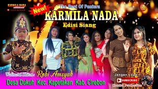 New Karmila Nada Desa Dukuh Edisi Siang