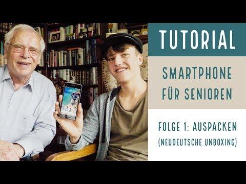 Smartphone für Senioren (Folge 1): Auspacken (neudeutsch: unboxing)
