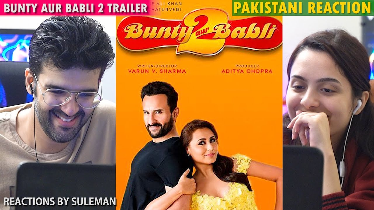 Pakistani Couple Reacts To Bunty Aur Babli 2  Trailer | Saif Ali Khan, Rani Mukerji, Siddhant C
