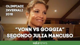 """Olimpiadi, Julia Mancuso: """"Vonn e Goggia sciano al limite, sarà una grande lotta"""""""