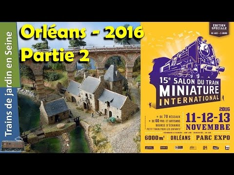 Train Miniature International - 15ème Salon - Orléans 2016 - Partie 2
